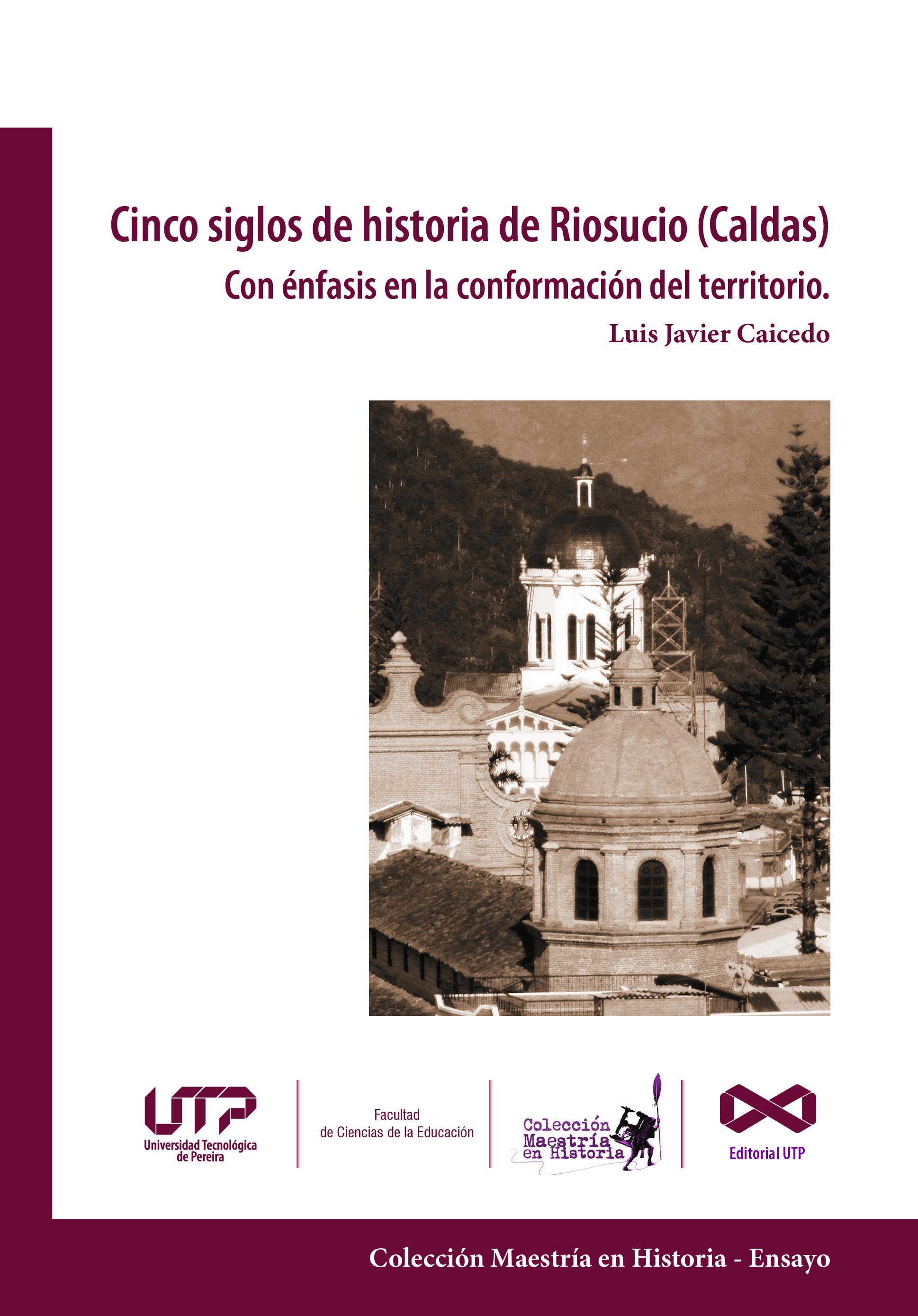 Cinco Siglos de Historia de Riosucio