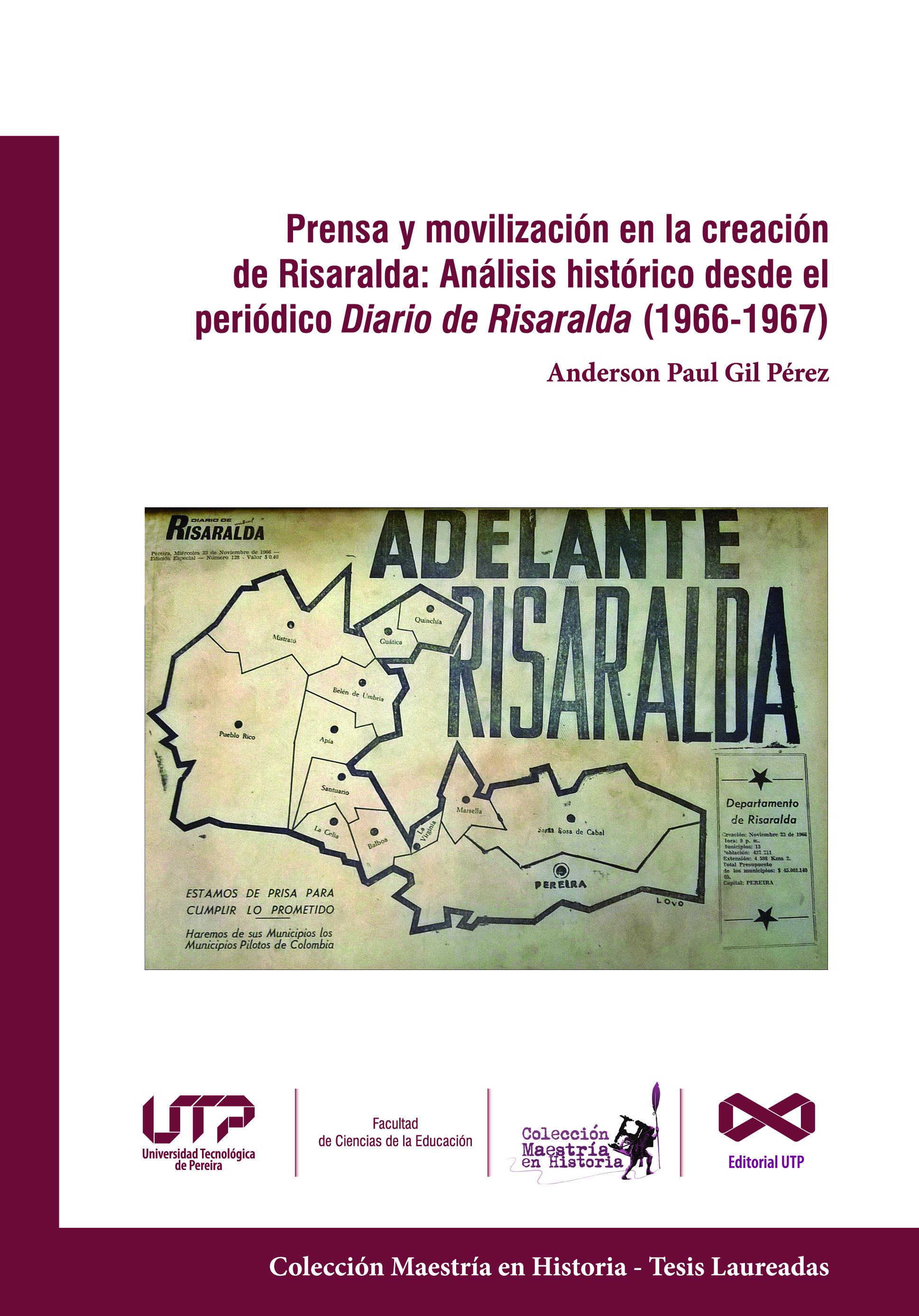 Prensa y movilización en la creación de Risaralda : Análisis histórico desde el periódico Diario de Risaralda (1966-1967)